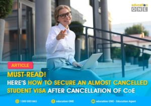 Cancellation of CoE How to Secure almost Cancelled Student Visa