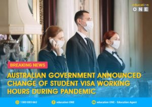 Australian Government Announced Change of Student Visa Working Hours During Pandemic